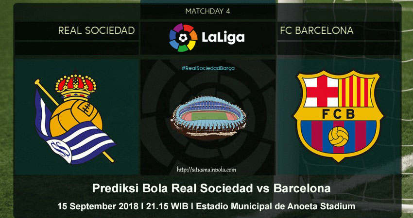Prediksi Bola Real Sociedad vs Barcelona 15 September 2018