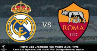 Prediksi Liga Champions Real Madrid vs Roma 20 September 2018
