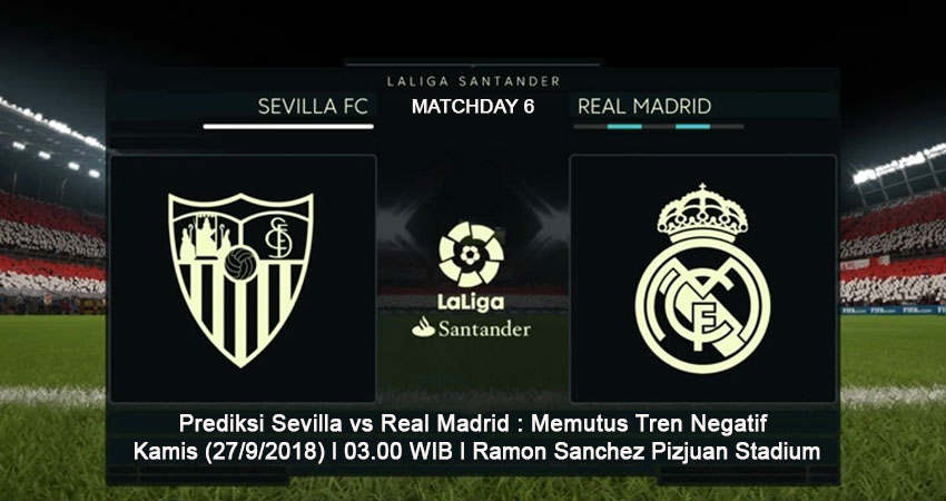 Sevilla vs Real Madrid 27 September 2018 : Memutus Tren Negatif
