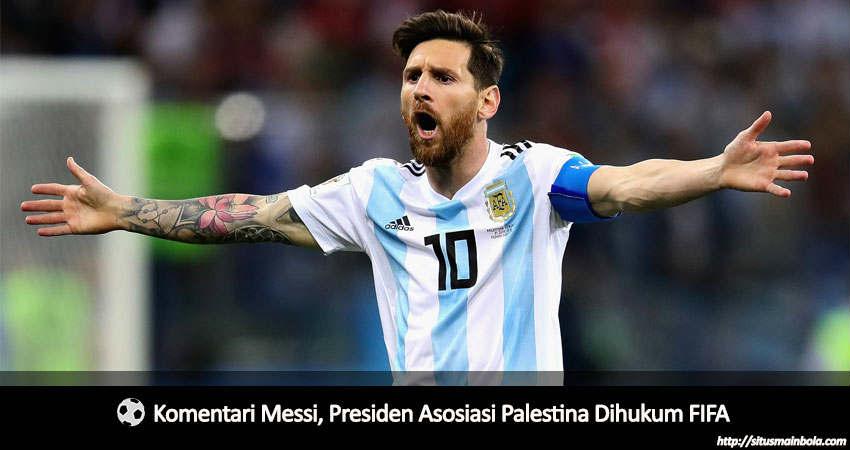 Berani Senggol Messi, Presiden Asosiasi Palestina di Hukum