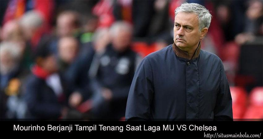 mourinho berjanji tampil tenang