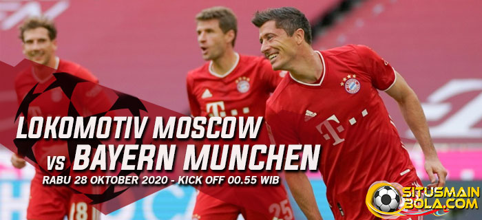Prediksi Lokomotiv Moscow vs Bayern Munchen 28 Oktober 2020